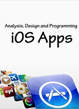 Download ebook Analysis, Design & Programming of iOS Apps
