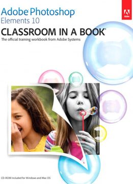 Download ebook Adobe Photoshop Elements 10 Classroom in a Book