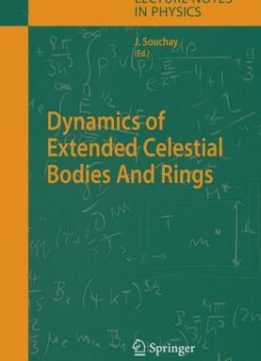 Download ebook Dynamics of Extended Celestial Bodies & Rings