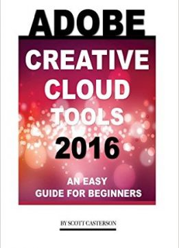 Download ebook Adobe Creative Cloud Tools 2016: An Easy Guide for Beginners