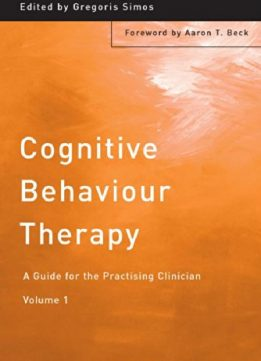 Download ebook Cognitive Behaviour Therapy: A Guide for the Practising Clinician, Volume 1