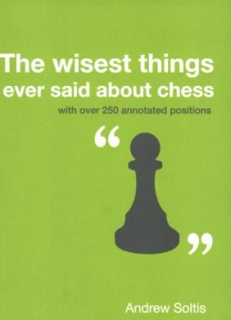 Download ebook The Wisest Things Ever Said About Chess