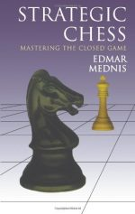 Strategic Chess: Mastering the Closed Game (Dover Chess)
