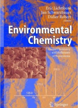 Download ebook Environmental Chemistry: Green Chemistry & Pollutants in Ecosystems
