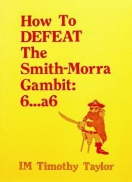 Download How to Defeat the Smith-Morra Gambit: 6.a6