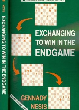 Download ebook Exchanging to Win in the Endgame (Macmillan Chess Library)