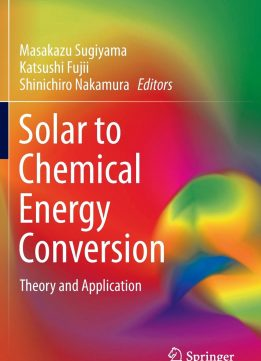 Download ebook Solar to Chemical Energy Conversion: Theory & Application