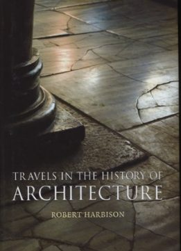 Download ebook Travels in the History of Architecture