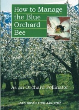 Download ebook How to Manage the Blue Orchard Bee As an Orchard Pollinator