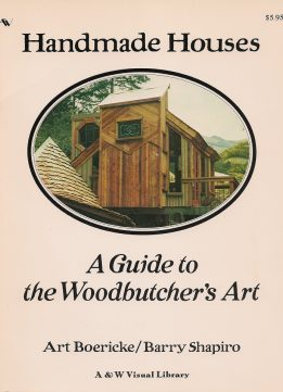 Download ebook Handmade Houses: A Guide to the Woodbutcher's Art