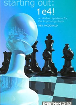Download ebook Starting Out: 1 e4!: A Reliable Repertoire for the Improving Player