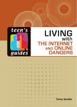 Download Living with the Internet & Online Dangers