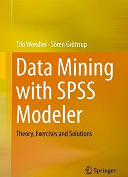 Download ebook Data Mining with SPSS Modeler: Theory, Exercises & Solutions