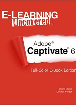 Download E-Learning Uncovered: Adobe Captivate 6