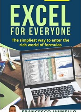 Download ebook Excel: Excel for Everyone - The Simpliest Way to Enter the Rich World of Formulas