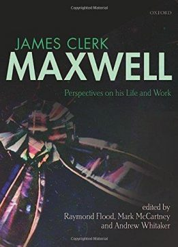 Download ebook James Clerk Maxwell: Perspectives on his Life & Work