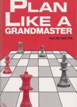 Download ebook Plan Like a Grandmaster (Batsford Chess Books)