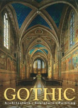 Download ebook Gothic: Architecture, Sculpture, Painting