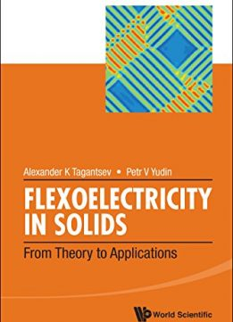 Download ebook Flexoelectricity In Solids: From Theory To Applications