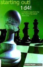 Starting Out: 1d4 : A Reliable Repertoire for the Improving Player