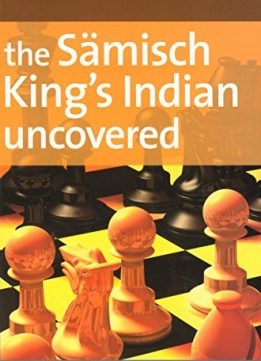 Download ebook Sämisch King's Indian Uncovered (Everyman Chess)