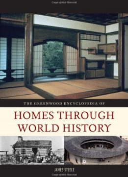 Download ebook The Greenwood Encyclopedia of Homes through World History, 3 Volume Set