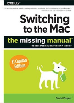 Download ebook Switching to the Mac: The Missing Manual, El Capitan Edition