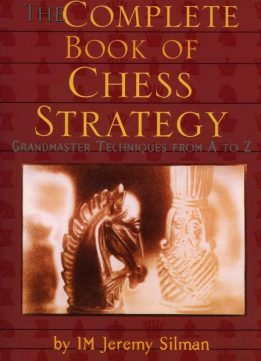 Download ebook Complete Book of Chess Strategy: Grandmaster Techniques from A to Z