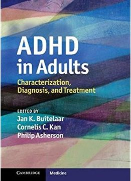 Download ADHD in Adults: Characterization, Diagnosis, & Treatment