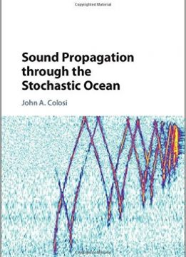 Download ebook Sound Propagation through the Stochastic Ocean