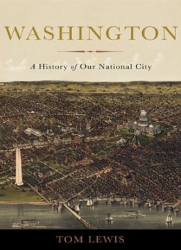 Download ebook Washington: A History of Our National City