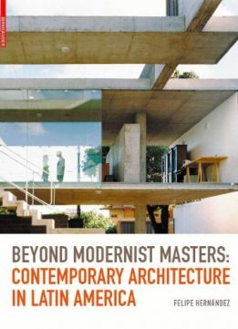 Download ebook Beyond Modernist Masters: Contemporary Architecture in Latin America