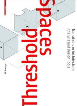 Download ebook Threshold Spaces: Transitions in Architecture. Analysis & Design Tools