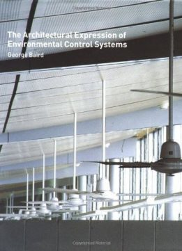 Download ebook The Architectural Expression of Environmental Control Systems