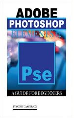 Adobe Photoshop Elements 14: A Guide for Beginner's