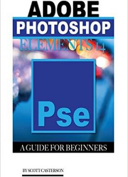 Download ebook Adobe Photoshop Elements 14: A Guide for Beginner's