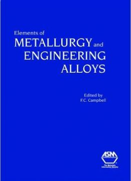 Download ebook Elements of Metallurgy & Engineering Alloys