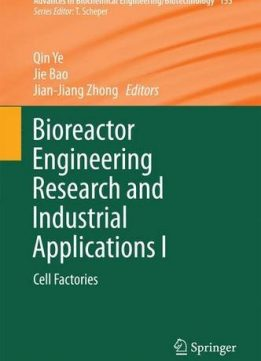Download ebook Bioreactor Engineering Research & Industrial Applications I: Cell Factories