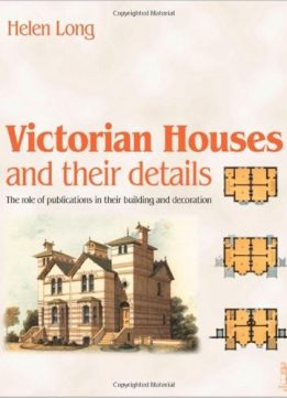 Download ebook Victorian Houses & their Details