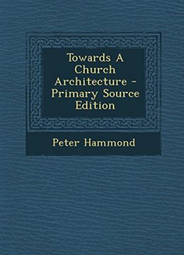 Download ebook Towards A Church Architecture