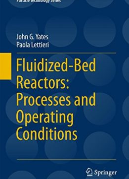 Download ebook Fluidized-Bed Reactors: Processes & Operating Conditions