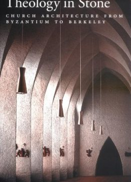 Download ebook Theology in Stone: Church Architecture from Byzantium to Berkeley