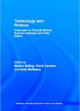 Download ebook Technology & Finance: Challenges for Financial Markets, Business Strategies & Policy Makers