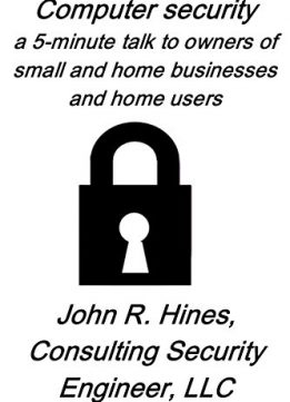 Download Computer security: A 5-minute talk to owners of small businesses, home businesses, & to home users
