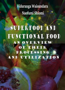 Download ebook Superfood & Functional Food: An Overview of Their Processing & Utilization