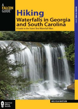 Download ebook Hiking Waterfalls in Georgia & South Carolina