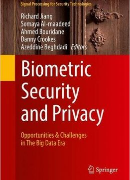 Download Biometric Security & Privacy: Opportunities & Challenges in The Big Data Era