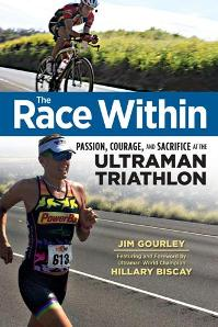 Download ebook The Race Within : Passion, Courage, & Sacrifice at the Ultraman Triathlon