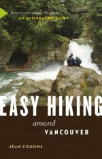 Easy Hiking Around Vancouver: An All-Season Guide, 7th Edition
