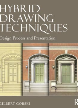 Download ebook Hybrid Drawing Techniques: Design Process & Presentation